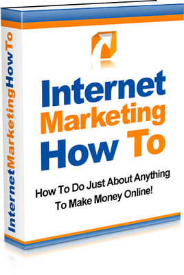 Product picture Internet Marketing How To - making money online